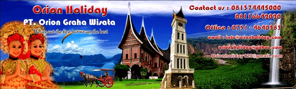 Orion Holiday | Rental Mobil Padang Bukittinggi Sumatera Barat, Paket Wisata Minangkabau